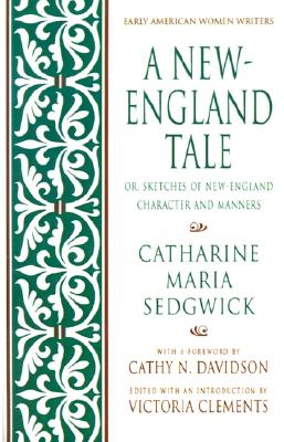 A New-England Tale By Sedgwick, Catharine Maria/ Clements, Victoria