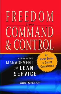 Freedom from Command & Control By Seddon, John